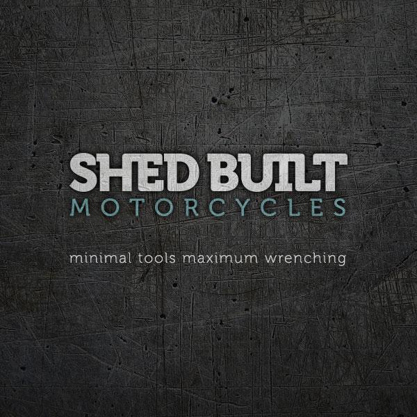 Shed Built Motorcycles Minimum Tools Maximum Wrenching